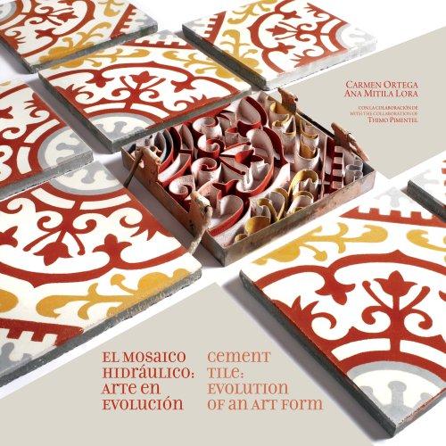 Zementfliese: Evolution einer Kunstform / El Mosaico Hidraulico: Arte en evolucion (englische und spanische Ausgabe)