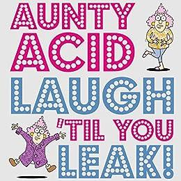 Aunty Acid Laugh 'Til You Leak! by [Ged Backland]