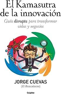 EL Kamasutra de la innovación: Guía disrupta para transfor