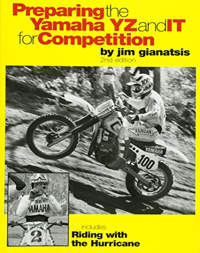 Preparing the Yamaha YZ and IT for Competition: Includes Riding with the Hurricane, Vol. 2, 2nd Edition