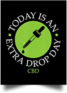 Nana Store Today is an Extra Drop Day CBD Oil Wall Art Print Poster Home Decor(24x31)