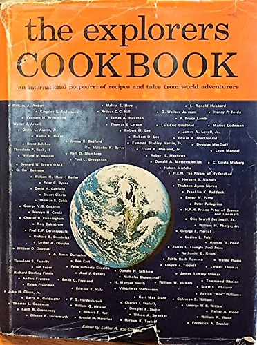 Compare Textbook Prices for The Explorers Cookbook: An International Potpourri of Recipes and Tales from World Adventurers 1st Edition ISBN 9780870042140 by Luther A. Douglas,Conda E. Douglas