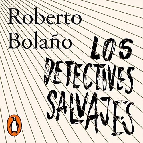 Los detectives salvajes [The Wild Detectives]  By  cover art