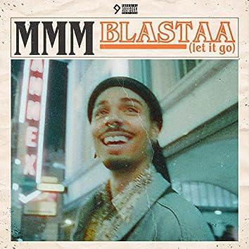 Blastaa (Let It Go)