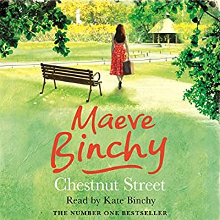 Chestnut Street                   By:                                                                                                                                 Maeve Binchy                               Narrated by:                                                                                                                                 Kate Binchy                      Length: 12 hrs and 29 mins     208 ratings     Overall 4.0