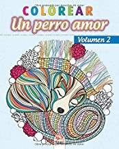colorear - Un perro amor - Volumen 2: Libro para colorear para adultos (Mandalas) - Antiestrés - Volumen 2 (Spanish Edition)