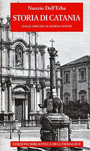 Storia di Catania dalle origini ai giorni nostri