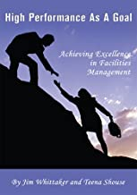 High Performance As A Goal: Achieving Excellence in Facility Management