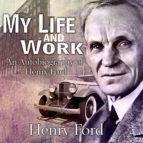My Life and Work: An Autobiography of Henry Ford audiobook cover art