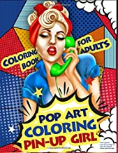 Coloring Book for Adults   Pop Art Coloring Pin-Up Girl: Coloring Pages for Grown-Ups Featuring Beautiful Vintage Style Pin-Up Girl in Comic Style ... for Stress Relief, Relaxation and Happiness