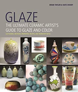 Glaze: The Ultimate Ceramic Artist`s Guide to Glaze and Color