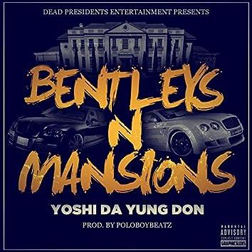 Bentleys n Mansions