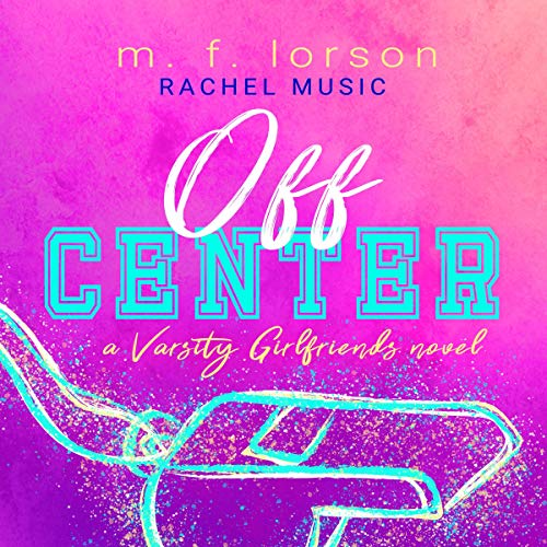 Off Center Audiobook By M.F. Lorson cover art