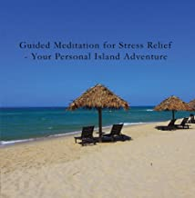 Guided Meditation for Stress Relief - Your Personal Island Adventure