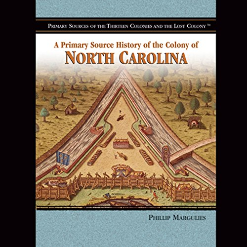 A Primary Source History of the Colony of North Carolina                    By:                                                                                                                                 Melody S. Mis                               Narrated by:                                                                                                                                 Jay Snyder                      Length: 1 hr and 12 mins     9 ratings     Overall 3.2