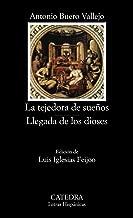 La tejedora de suenos & Llegada de los dioses / The Dream Weaver & Arrival of the Gods (Letras hispanicas / Hispanic Writings) (Spanish Edition)
