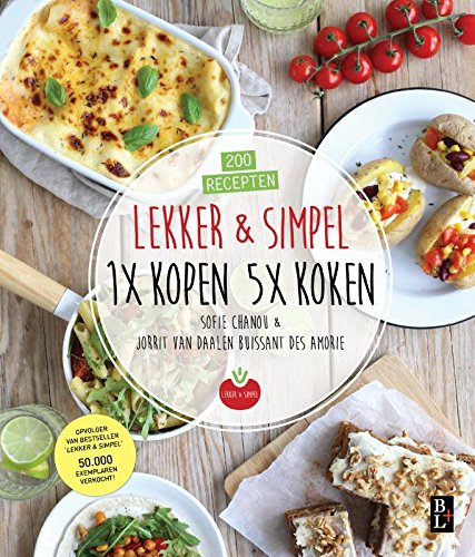 Lekker & Simpel. 1x kopen 5x koken: 200 recepten