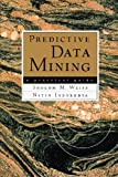 Predictive Data Mining - A Practical Guide