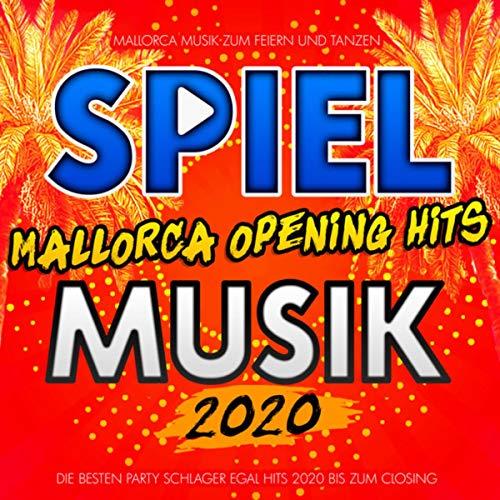 Spiel Mallorca Opening Hits Musik 2020 (Mallorca Musik zum Feiern und Tanzen - Die besten Party Schlager Egal Hits 2020 bis zum Closing) [Explicit]