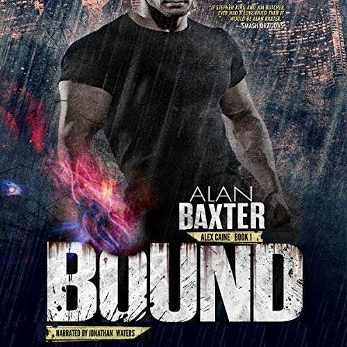 Bound (Alex Caine)                   By:                                                                                                                                 Alan Baxter                               Narrated by:                                                                                                                                 Jonathan Waters                      Length: 10 hrs and 54 mins     7 ratings     Overall 4.0