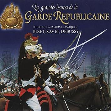 Les grandes heures de la Garde républicaine: Les plus beaux airs classiques de Bizet, Ravel & Debussy