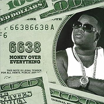 6638 Money Over Everything