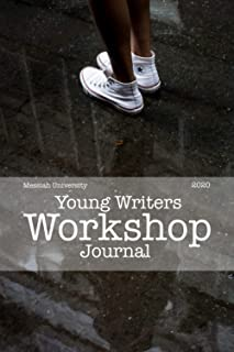 The Young Writers Workshop Journal: Messiah University 2020
