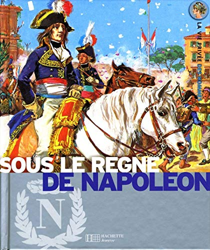 Sous le règne de Napoléon - 10