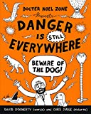 Danger is Still Everywhere: Beware of the Dog (Danger is Everywhere book 2)