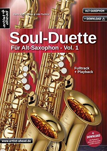 Soul-Duette für Alt-Saxophon - Vol. 1: Sechs Playalongs für zwei Alt- oder Tenor- und Alt-Saxophon (inkl. Download). Spielbuch. Songbook. Playbacks. Musiknoten.