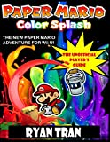 Paper Mario: Color Splash: The Unofficial Player's Guide (English Edition)