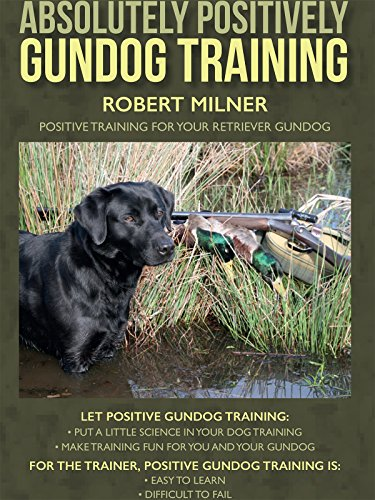 Absolutely Positively Gundog Training Companion Video