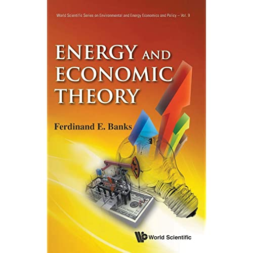 Energy and Economic Theory (World Scientific Environmental and Energy Economics and Policy)