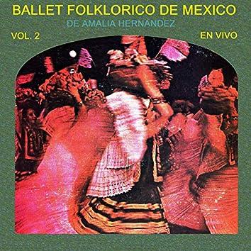 Ballet Folklorico de México de Amalia Hernández, Vol. 2 (En Vivo)