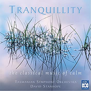 Tranquillity: The Classical Music Of Calm