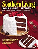 Southern Living 2011 Annual Recipes: Every Single Recipe from 2011 -- over 750! (Southern Living Annual Recipes)
