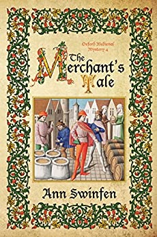 The Merchant's Tale (Oxford Medieval Mysteries Book 4) by [Ann Swinfen]