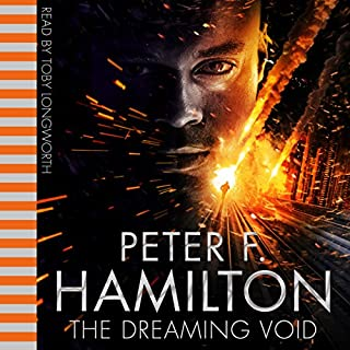 The Dreaming Void                   By:                                                                                                                                 Peter F. Hamilton                               Narrated by:                                                                                                                                 Toby Longworth                      Length: 21 hrs and 52 mins     1,232 ratings     Overall 4.4