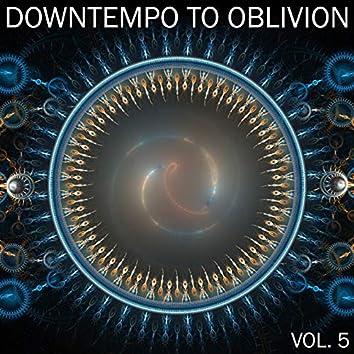 Downtempo To Oblivion, Vol. 5