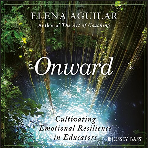 Onward     Cultivating Emotional Resilience in Educators              By:                                                                                                                                 Elena Aguilar                               Narrated by:                                                                                                                                 Eileen Stevens                      Length: 13 hrs and 21 mins     31 ratings     Overall 4.5