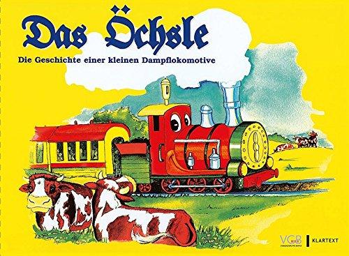 Das Öchsle: Die Geschichte einer kleinen Dampflokomotive