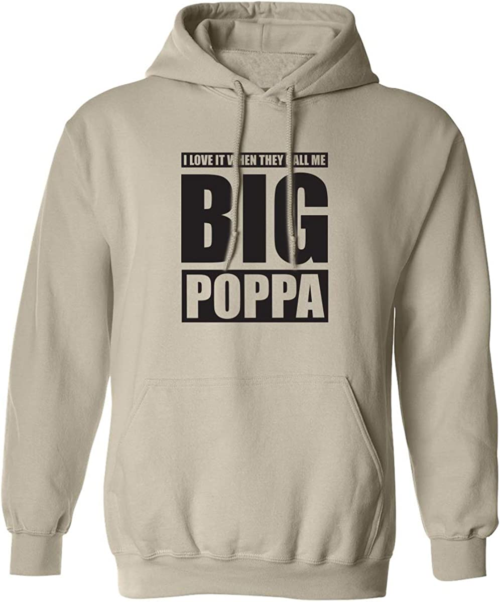 I Love It ... Call Me Big Poppa Adult Hooded Sweatshirt