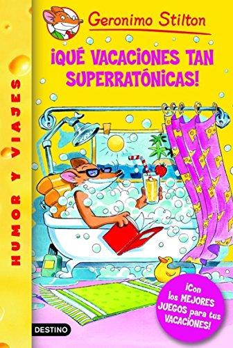 Stilton 24: ¡Qué vacaciones tan superratónicas!: Geronimo Stilton 24 ¡Con los mejores juegos...