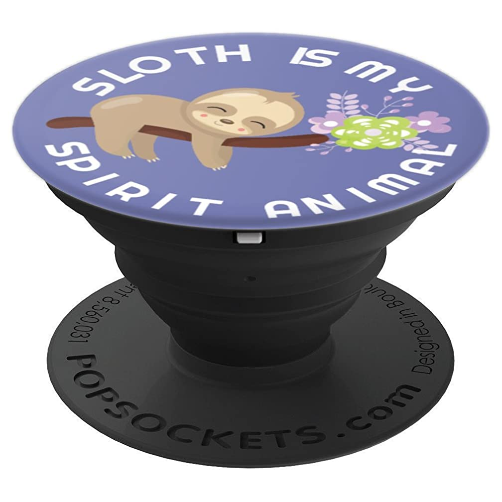 Sloth is my spirit animal cell phone grip holder sloth lover - PopSockets Grip and Stand for Phones and Tablets