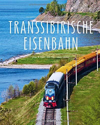 Transsibirische Eisenbahn: Ein Premium***XL-Bildband in stabilem Schmuckschuber mit 224 Seiten und über 390 Abbildungen - STÜRTZ Verlag