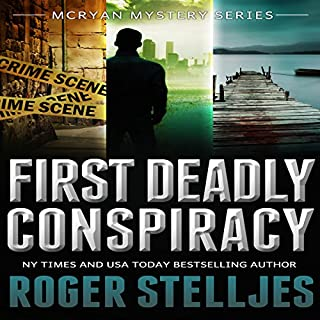 First Deadly Conspiracy - Box Set     McRyan Mystery Series, Books 1-3              By:                                                                                                                                 Roger Stelljes                               Narrated by:                                                                                                                                 Johnny Peppers                      Length: 26 hrs and 1 min     274 ratings     Overall 4.3