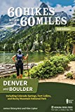60 Hikes Within 60 Miles: Denver and Boulder: Including Colorado Springs, Fort Collins, and Rocky Mountain...