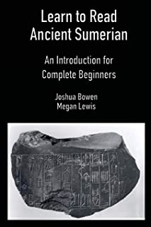 Learn to Read Ancient Sumerian: An Introduction for Complete Beginners