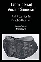 Learn to Read Ancient Sumerian: An Introduction for Complete Beginners.