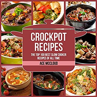 Crockpot Recipes     The Top 100 Best Slow Cooker Recipes of All Time              By:                                                                                                                                 Ace McCloud                               Narrated by:                                                                                                                                 Joshua Mackey                      Length: 2 hrs and 51 mins     4 ratings     Overall 5.0